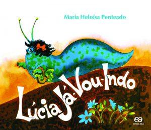 Livros para crianças de até 5 anos: Lúcia Já-Vou-Indo