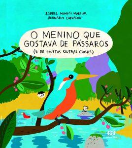 Livros para crianças: O menino que gostava de pássaros (e de muitas outras coisas)