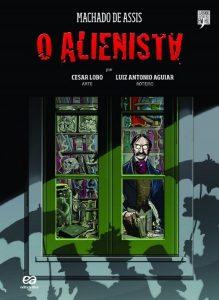 O alienista (coleção Clássicos Brasileiros em HQ), de Luiz Antonio Aguiar sobre história de Machado de Assis